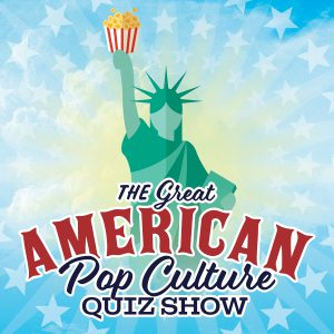 The Great American Pop Culture Quiz Show artwork featuring Liberty holding a bucket of popcorn